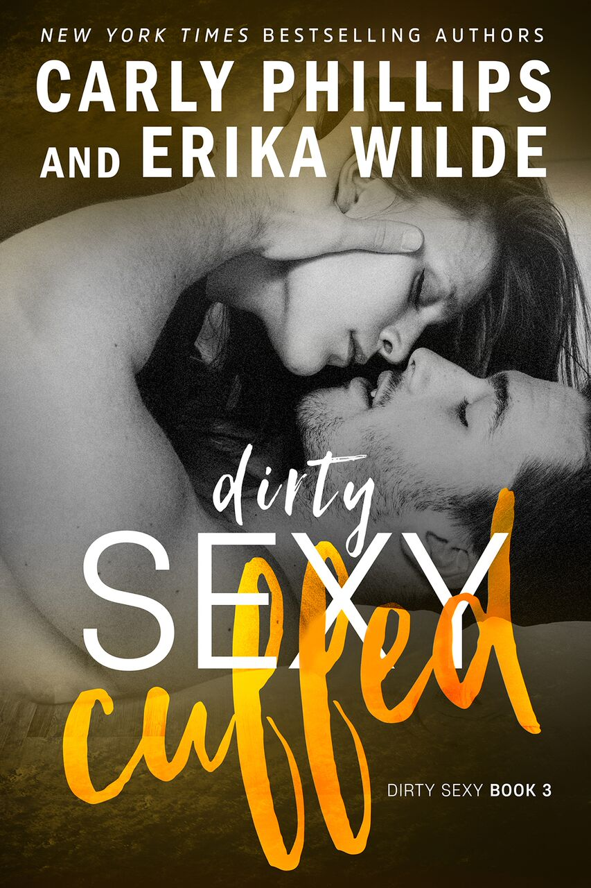 New Release - Dirty Sexy Cuffed - Carly Phillips and Erika Wilde