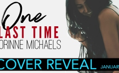 #CoverReveal One Last Time by Corinne Michaels #ComingSoon #ContemporaryRomance #Standalone #Giveaway @AuthorCMichaels @SocialButterflyPR