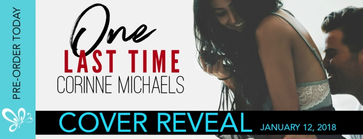 COVER REVEAL BANNER ONE LAST TIME CORINNE MICHAELS.jpg