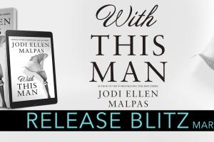WITH THIS MAN by Jodi Ellen Malpas has Arrived!