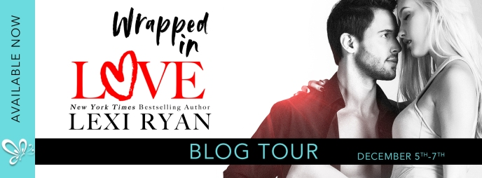 Blog Tour Review Excerpt Wrapped In Love By Lexi Ryan The