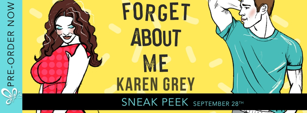Sneak Peek:  Forget About Me (Boston Classics #2) by Karen Grey