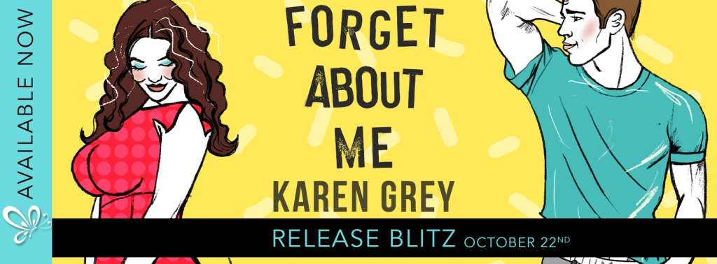 Release Day Book Spotlight: Forget About Me by Karen Grey